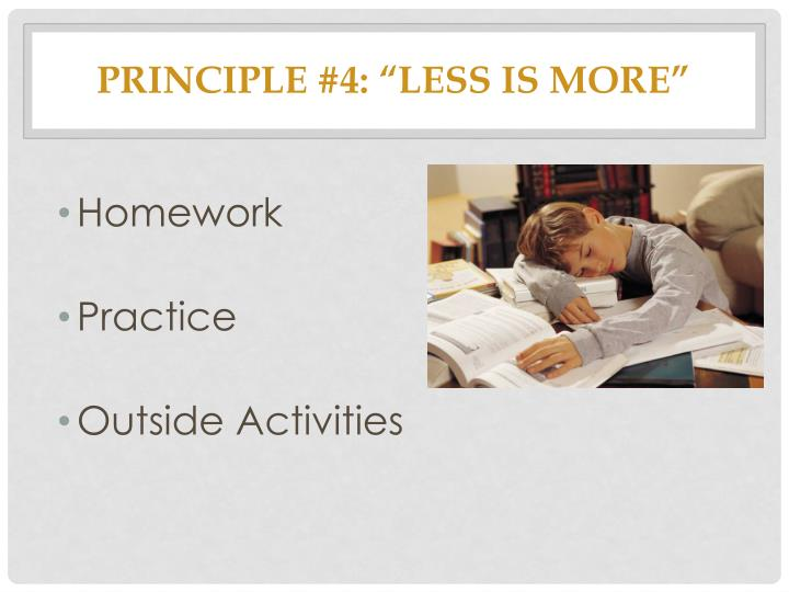 "Principle #4: ""Less is more"""