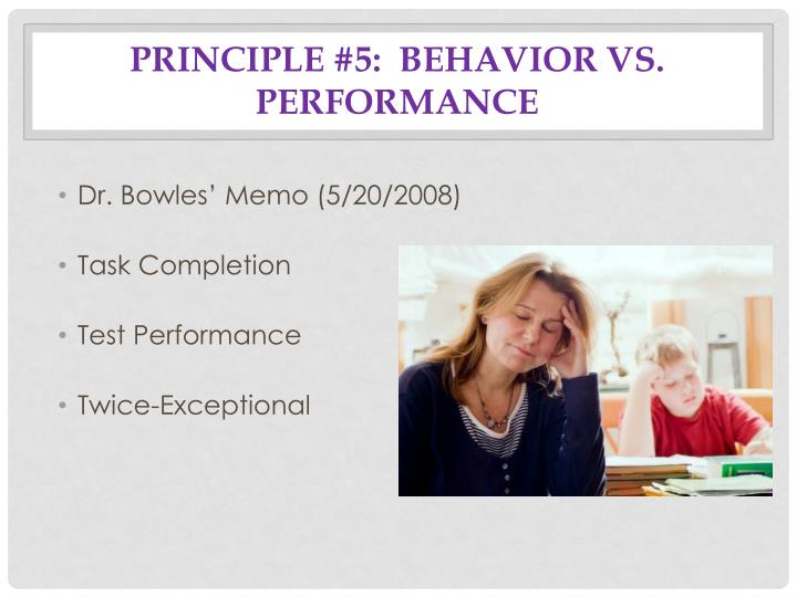Principle #5:  Behavior vs. performance