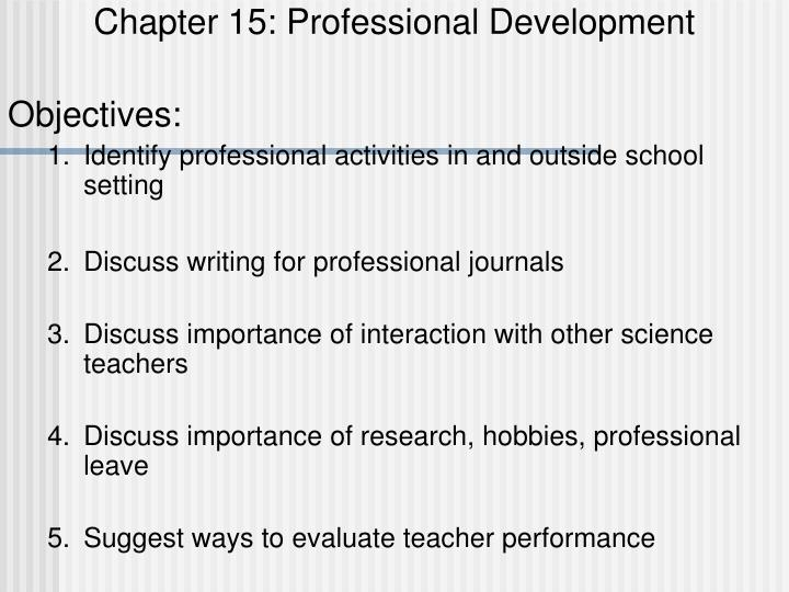 PPT - Chapter 15: Professional Development Objectives