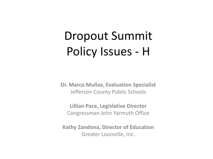 dropout summit policy issues h n.