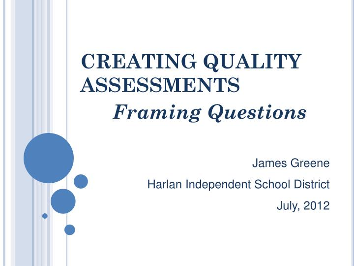 PPT - CREATING QUALITY ASSESSMENTS Framing Questions PowerPoint ...