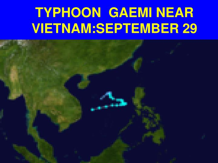 TYPHOON  GAEMI NEAR VIETNAM:SEPTEMBER 29
