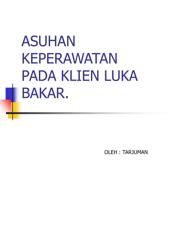 Ppt Asuhan Keperawatan Pada Klien Luka Bakar Powerpoint Presentation Id 4399329