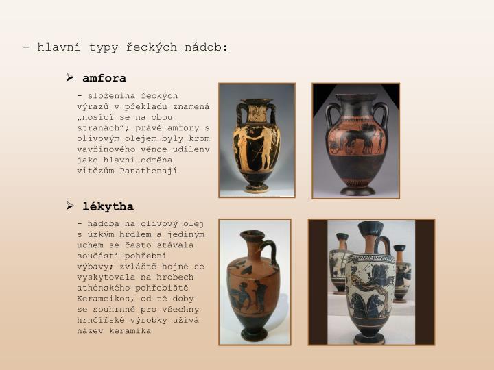 - hlavní typy řeckých nádob: