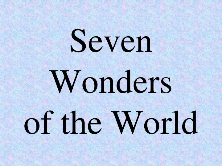 seven wonders of the world n.