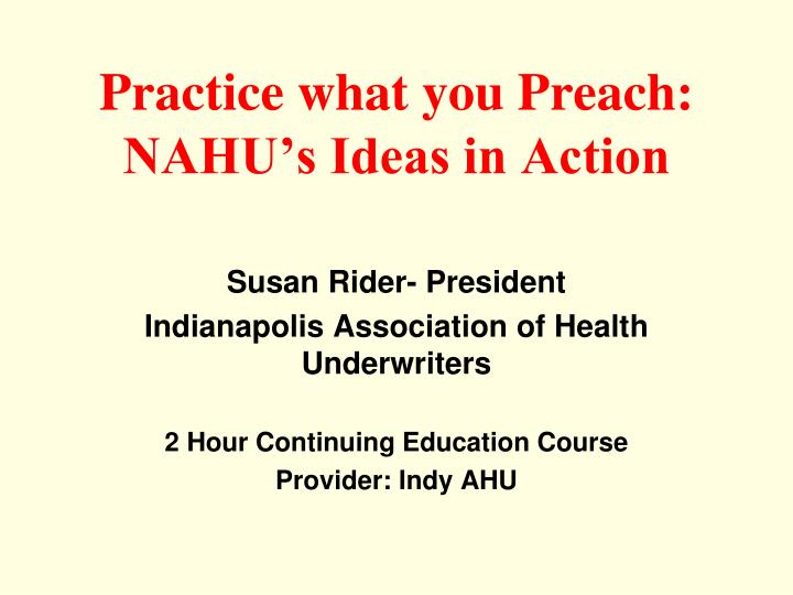 Practice what you preach nahu s ideas in action1