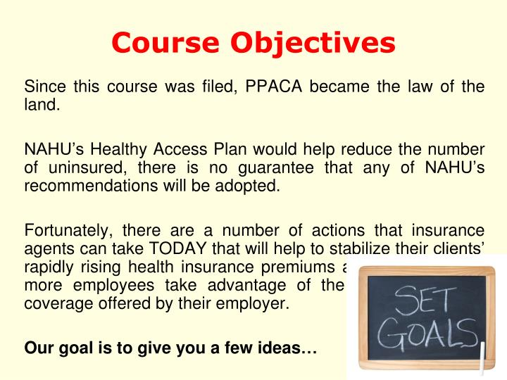 Since this course was filed, PPACA became the law of the land.