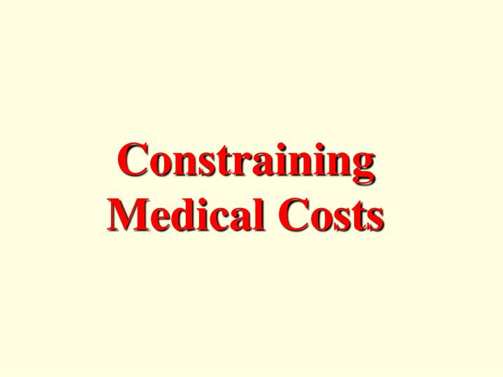 Constraining Medical Costs