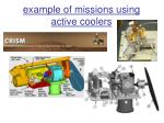 example of missions using active coolers