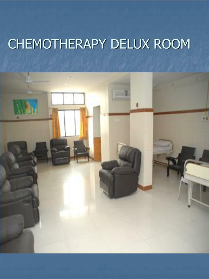 CHEMOTHERAPY DELUX ROOM