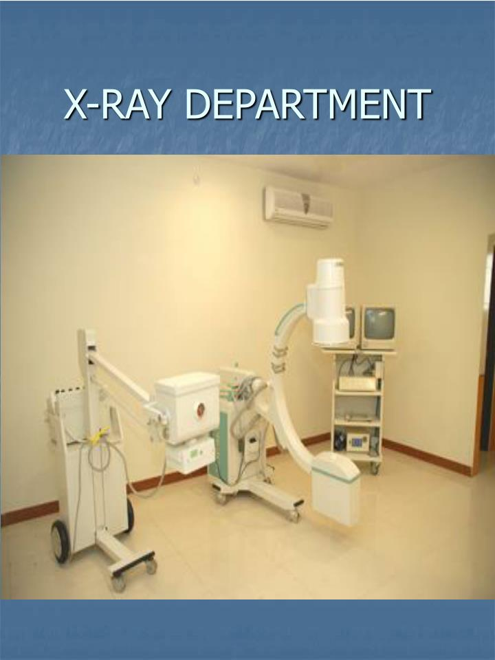 X-RAY DEPARTMENT
