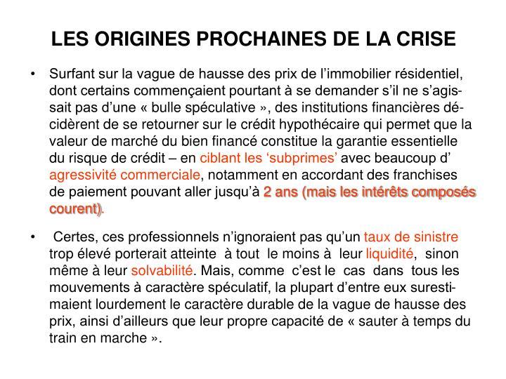 LES ORIGINES PROCHAINES DE LA CRISE