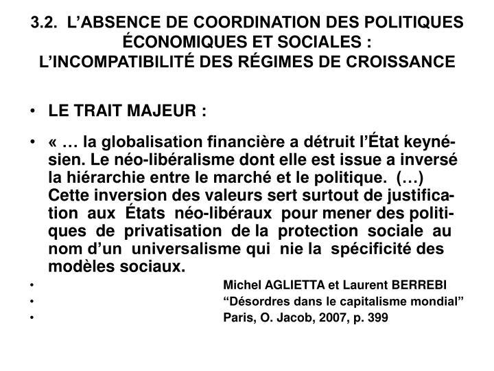 3.2.  L'ABSENCE DE COORDINATION DES POLITIQUES