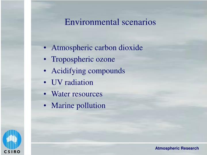 Environmental scenarios