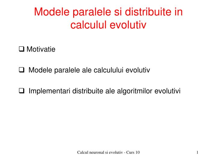 Modele paralele si distribuite in calculul evolutiv