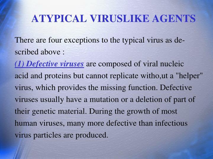 ATYPICAL VIRUSLIKE AGENTS