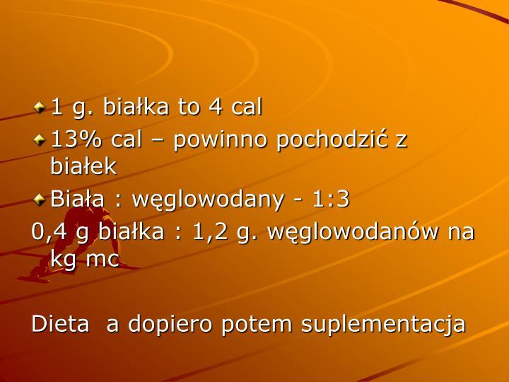 1 g. białka to 4 cal