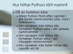 hur hittar python r tt namn