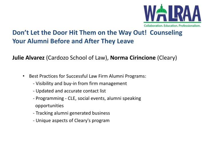 Don't Let the Door Hit Them on the Way Out!  Counseling Your Alumni Before and After They Leave