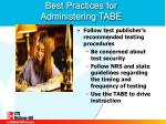 best practices for administering tabe