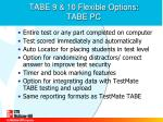 tabe 9 10 flexible options tabe pc