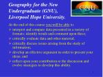 geography for the new undergraduate gnu liverpool hope university