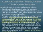 a look at 1775 to 1950 america a nation of panta ta ethne immigrants10