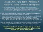 a look at 1775 to 1950 america a nation of panta ta ethne immigrants2
