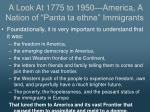 a look at 1775 to 1950 america a nation of panta ta ethne immigrants6