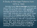 a study of marriage patterns from 1870 to 19401