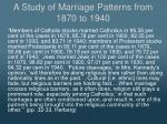 a study of marriage patterns from 1870 to 19402