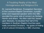 a troubling reality of the most homogeneous and religious era1