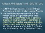 african americans from 1600 to 1900