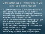 consequences of immigrants in us from 1960 to the present