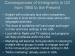 consequences of immigrants in us from 1960 to the present2