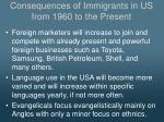 consequences of immigrants in us from 1960 to the present3