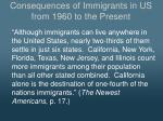 consequences of immigrants in us from 1960 to the present5