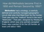 how did methodists become first in 1850 and remain second by 1950