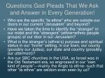 questions god pleads that we ask and answer in every generation