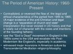 the period of american history 1960 present2