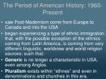 the period of american history 1960 present3