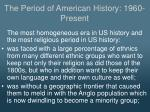 the period of american history 1960 present4