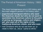 the period of american history 1960 present5