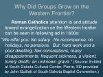 why did groups grow on the western frontier