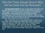 why did these groups grow why did the order end up reversed
