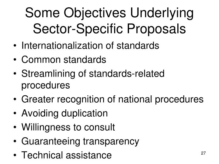 Some Objectives Underlying Sector-Specific Proposals