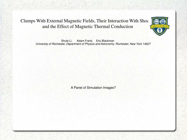Clumps With External Magnetic Fields, Their Interaction With Shocks, and the Effect of Magnetic Ther...