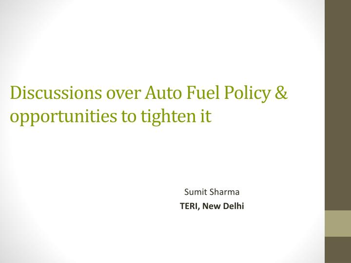 Discussions over auto fuel policy opportunities to tighten it