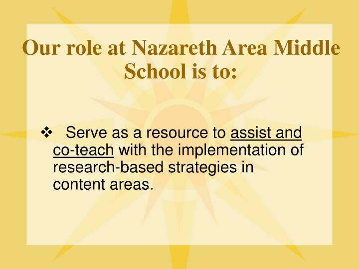 Our role at Nazareth Area Middle School is to: