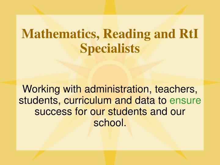 Working with administration, teachers, students, curriculum and data to